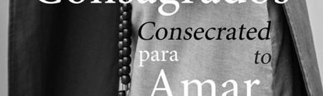 Exposição: Consagrados para Amar | Consecrated to Love